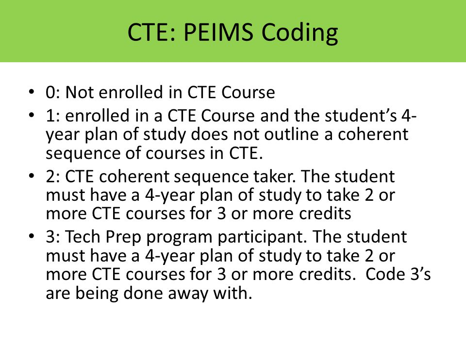 0: Not enrolled in CTE Course 1: enrolled in a CTE Course and the student's 4- year plan of study does not outline a coherent sequence of courses in CTE.