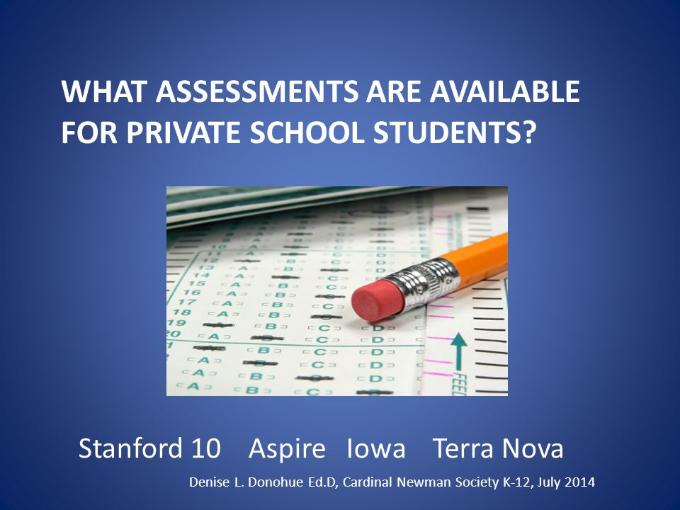 Stanford 10 Achievement Tests Developed by Pearson.