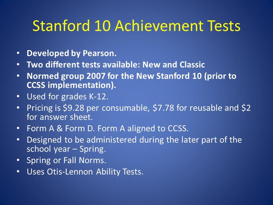 Stanford 10 Achievement Tests New Reading, Language – IRA/NCTE Standards.