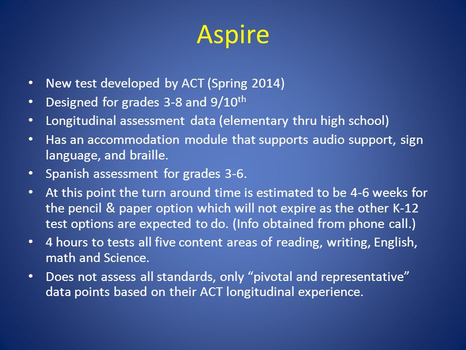 Aspire - continued The reports will be tied to the ACT 1-36 Career and college readiness scale.