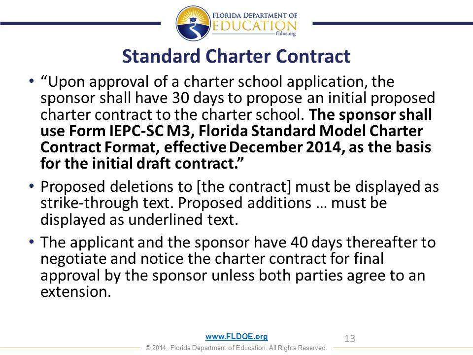 "www.FLDOE.org © 2014, Florida Department of Education. All Rights Reserved. Standard Charter Contract ""Upon approval of a charter school application,"