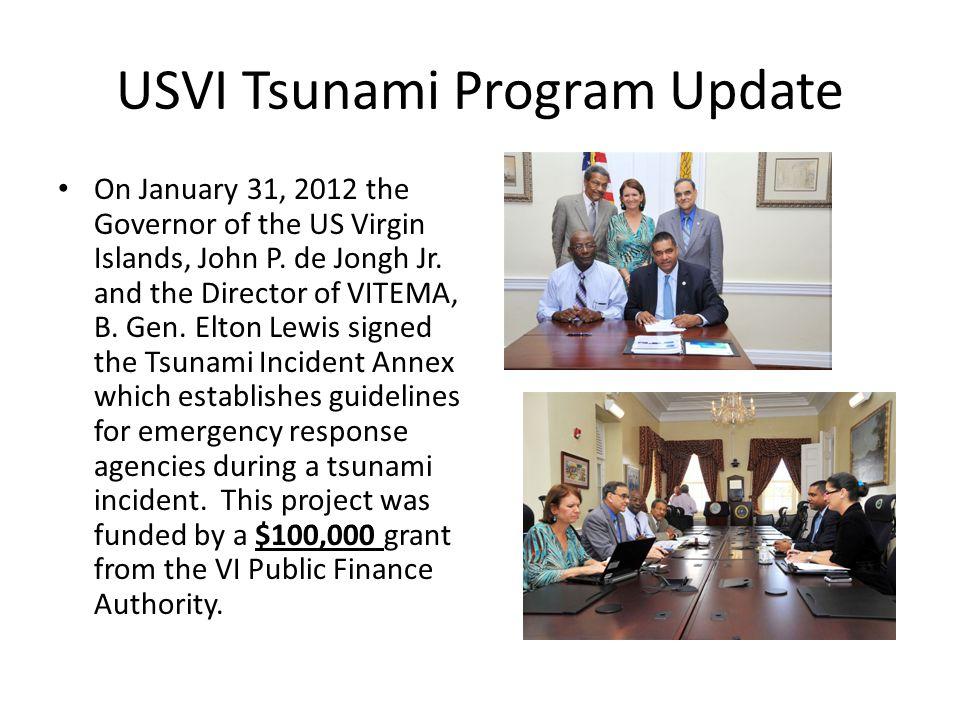 USVI Tsunami Program Update On January 31, 2012 the Governor of the US Virgin Islands, John P.