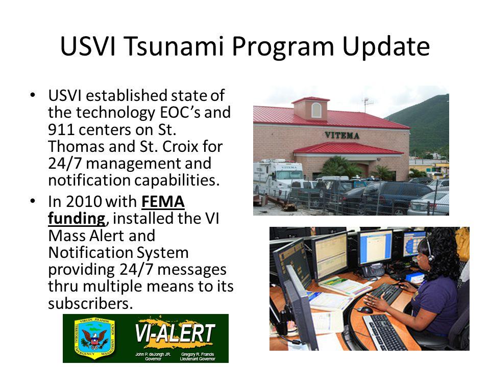 USVI Tsunami Program Update USVI established state of the technology EOC's and 911 centers on St.