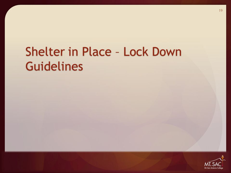 Shelter in Place – Lock Down Guidelines 19