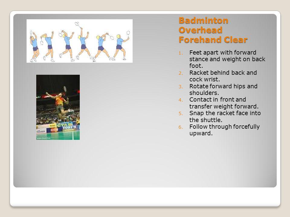 Badminton Overhead Backhand Clear 1.Backhand grip and back toward net.