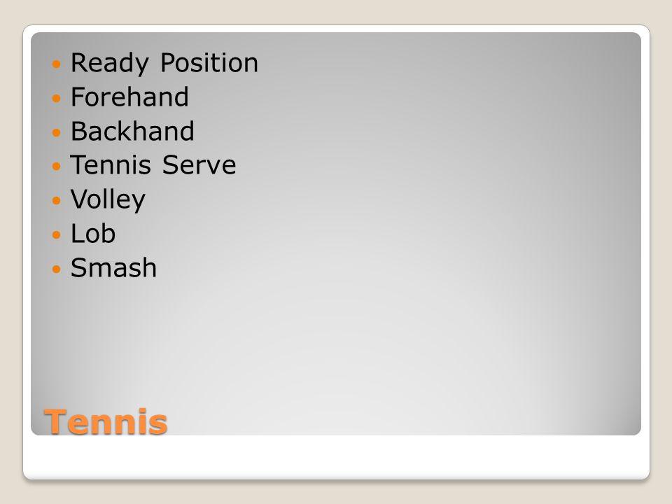 Tennis Ready Position 1.Feet shoulder width apart with slight forward stride.