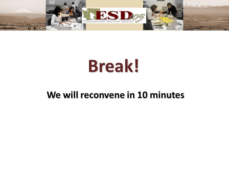 We will reconvene in 10 minutes Break!