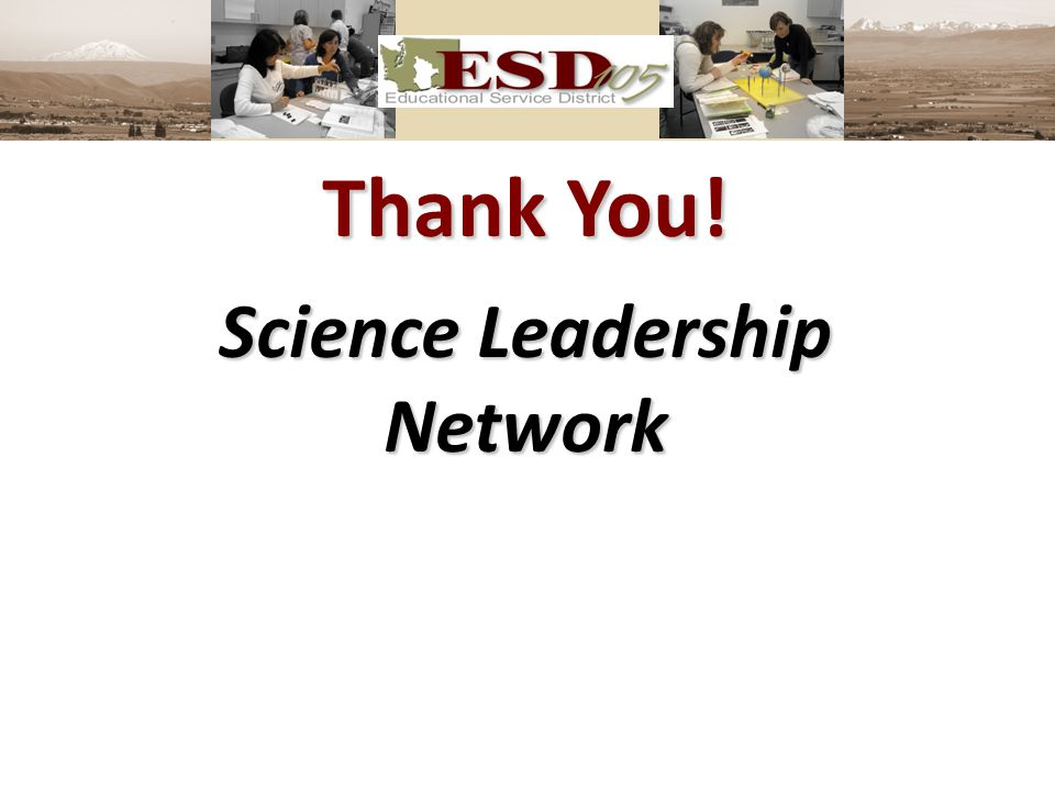 Thank You! Science Leadership Network