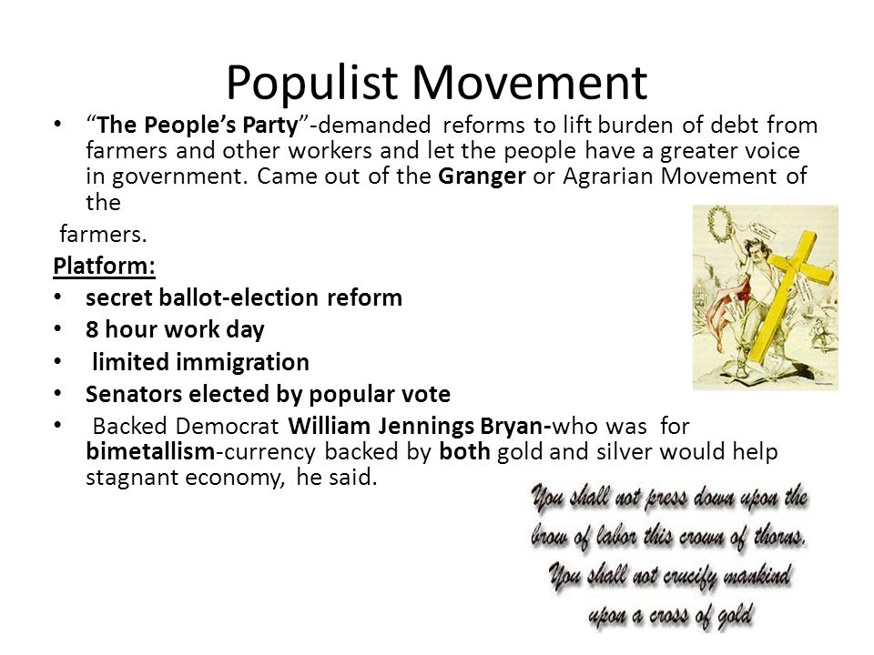 """Populist Movement """"The People's Party""""-demanded reforms to lift burden of debt from farmers and other workers and let the people have a greater voice"""