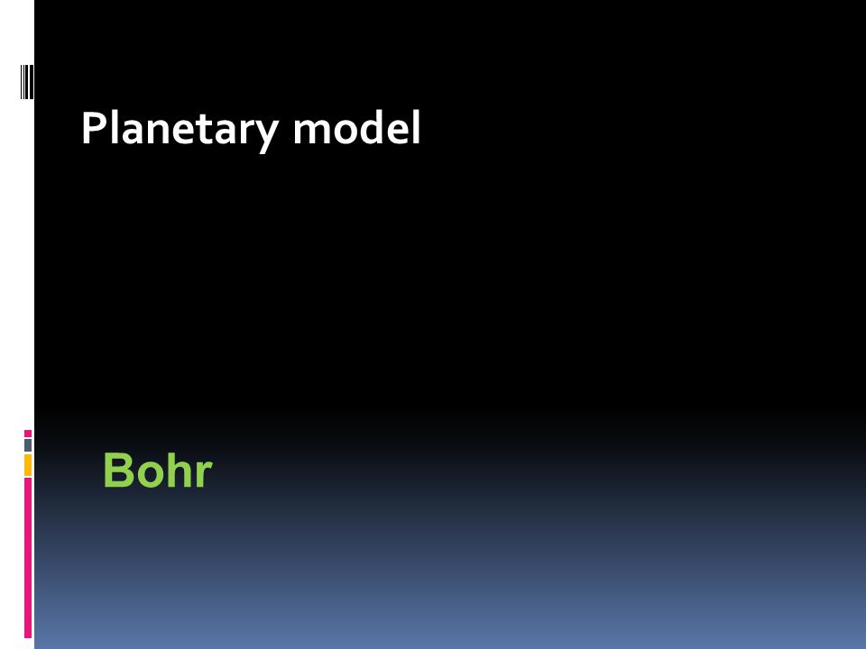Planetary model Bohr