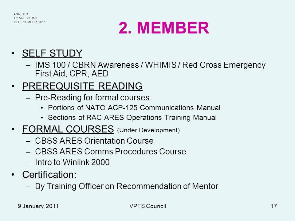 ANNEX B TO VPFSC BN2 22 DECEMBER, 2011 9 January, 2011VPFS Council17 2. MEMBER SELF STUDY –IMS 100 / CBRN Awareness / WHIMIS / Red Cross Emergency Fir