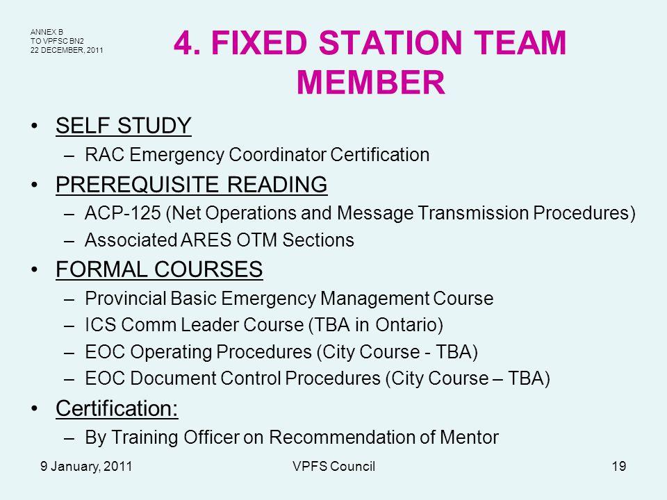 ANNEX B TO VPFSC BN2 22 DECEMBER, 2011 9 January, 2011VPFS Council19 4. FIXED STATION TEAM MEMBER SELF STUDY –RAC Emergency Coordinator Certification