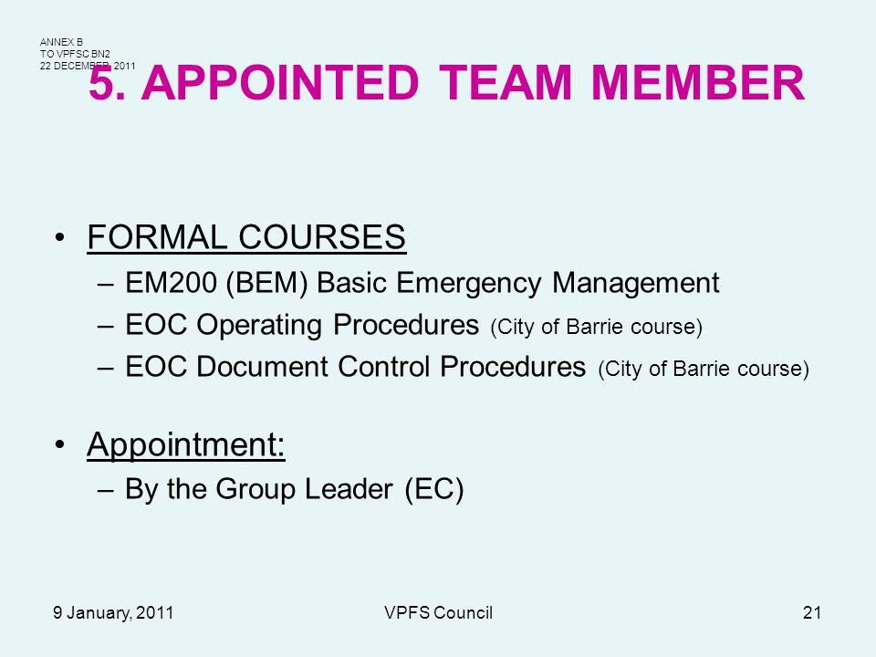 ANNEX B TO VPFSC BN2 22 DECEMBER, 2011 9 January, 2011VPFS Council21 5. APPOINTED TEAM MEMBER FORMAL COURSES –EM200 (BEM) Basic Emergency Management –