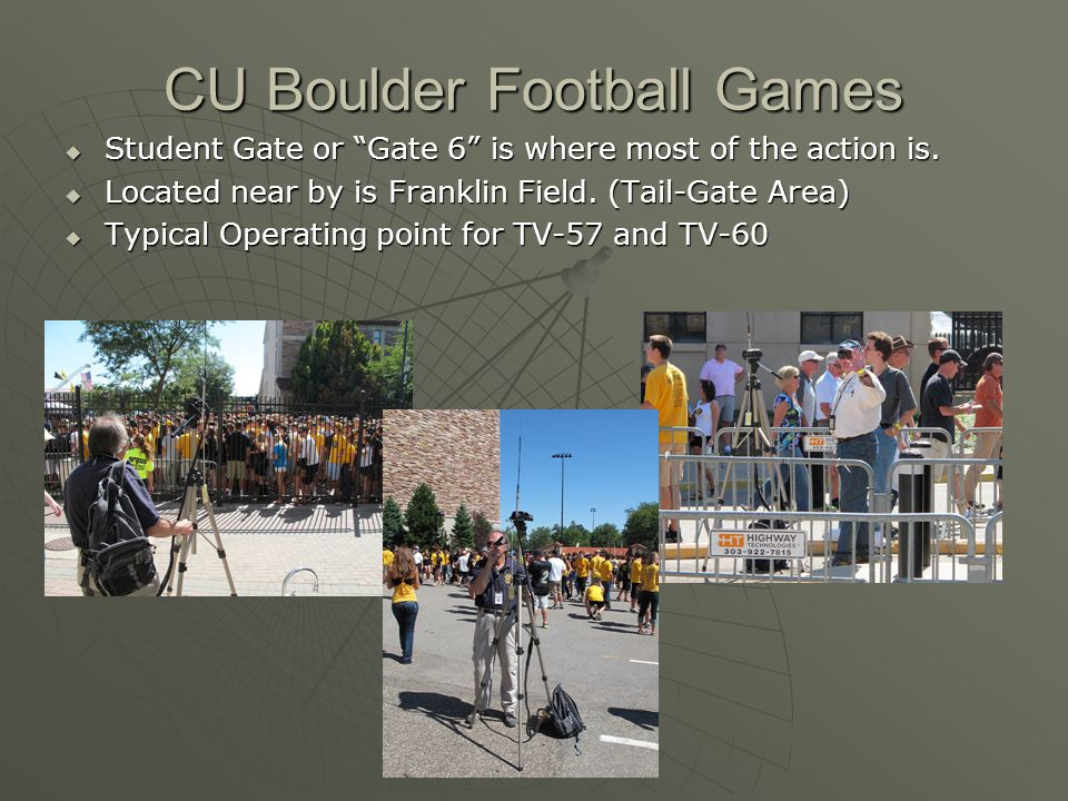 """CU Boulder Football Games  Student Gate or """"Gate 6"""" is where most of the action is.  Located near by is Franklin Field. (Tail-Gate Area)  Typical O"""