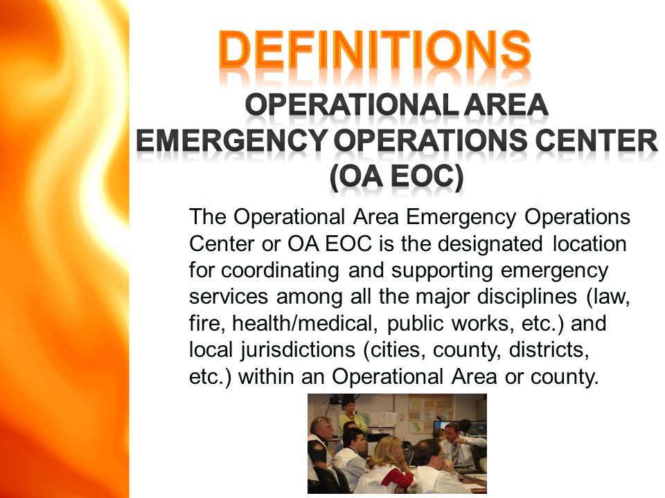 The Operational Area Emergency Operations Center or OA EOC is the designated location for coordinating and supporting emergency services among all the major disciplines (law, fire, health/medical, public works, etc.) and local jurisdictions (cities, county, districts, etc.) within an Operational Area or county.