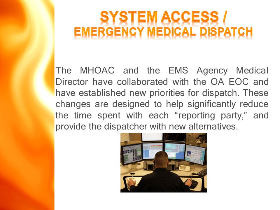 The MHOAC and the EMS Agency Medical Director have collaborated with the OA EOC and have established new priorities for dispatch.