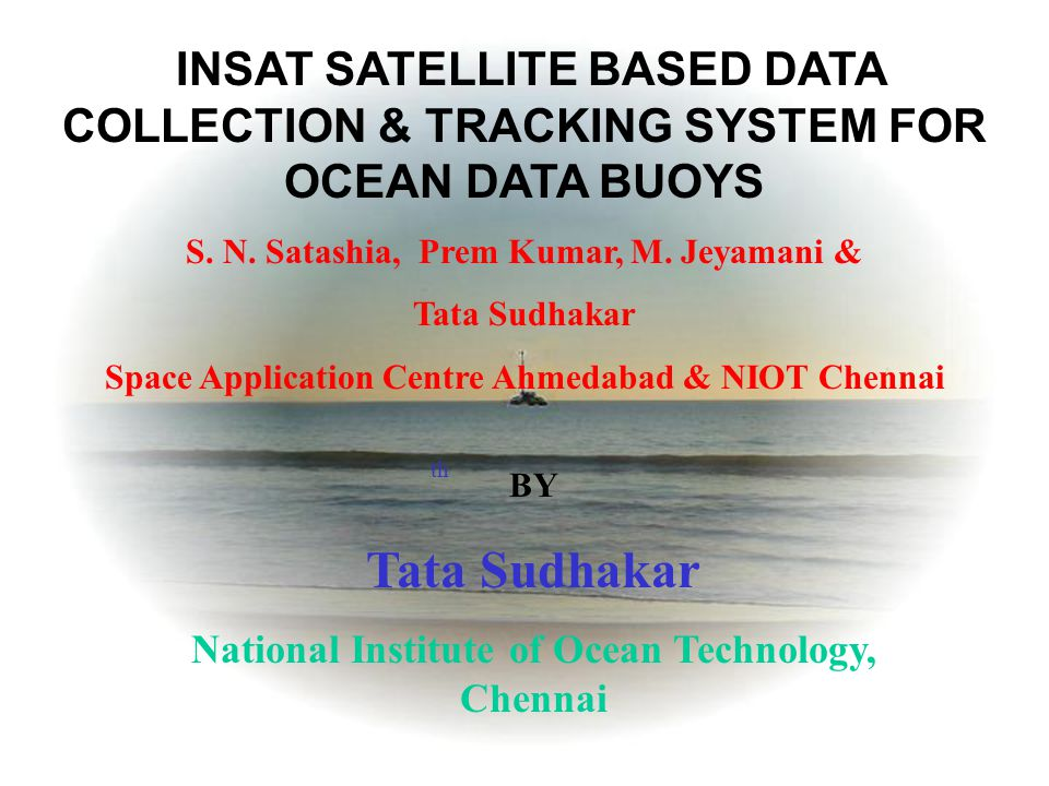 The system uses Data Relay Transponder(DRT) of the Satellites The satellite receives transmission from data buoy in UHF band(402MHz) and retransmits to ground station in C band(4.5GHz).