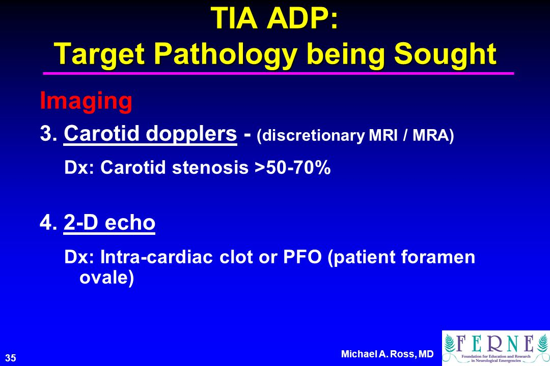 35 Michael A. Ross, MD TIA ADP: Target Pathology being Sought Imaging 3.