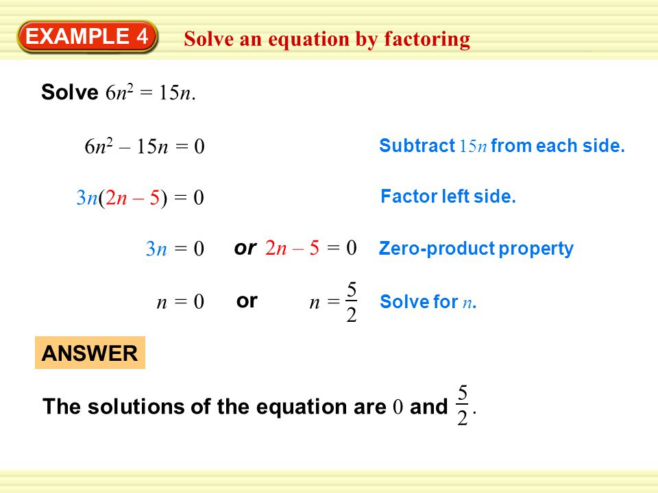 EXAMPLE 4 Solve an equation by factoring Solve 6n 2 = 15n.