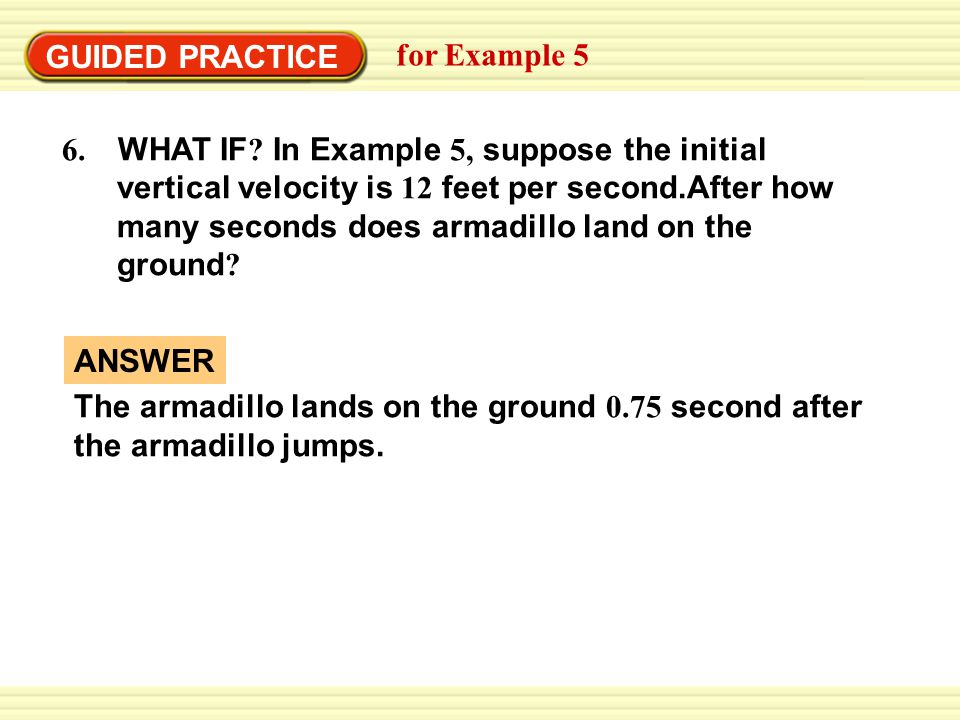 GUIDED PRACTICE for Example 5 6. WHAT IF .