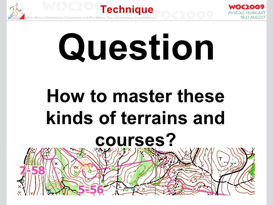 Technique Question How to master these kinds of terrains and courses