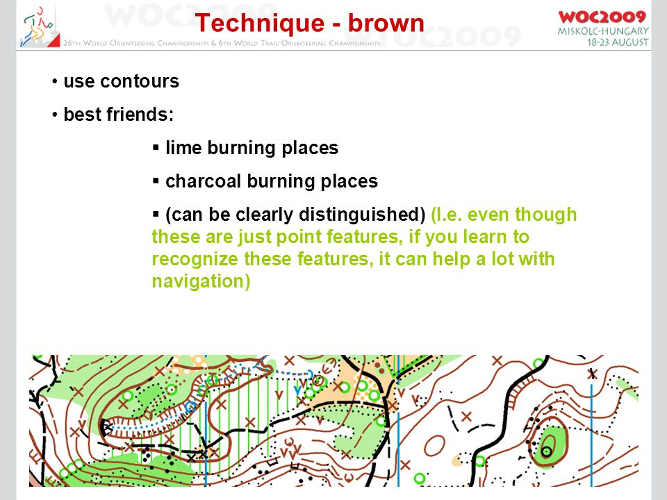Technique - brown use contours best friends:  lime burning places  charcoal burning places  (can be clearly distinguished) (I.e.