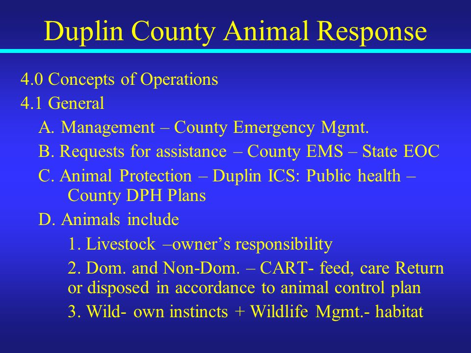Duplin County Animal Response 4.0 Concepts of Operations 4.1 General A.