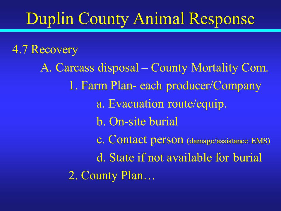 Duplin County Animal Response 4.7 Recovery A. Carcass disposal – County Mortality Com.