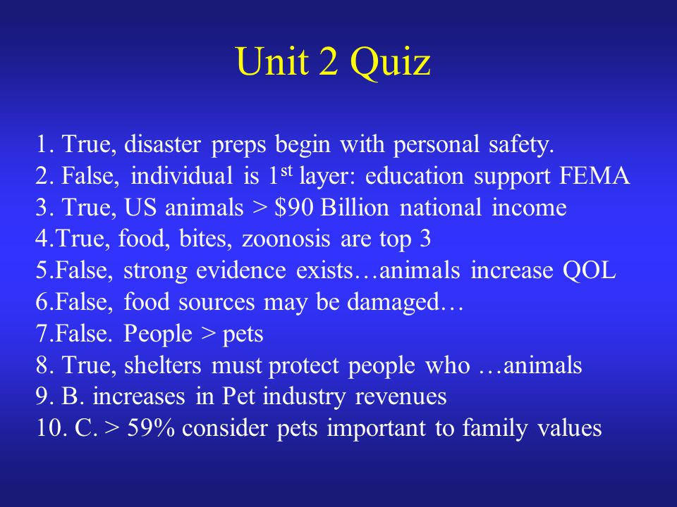 Unit 2 Quiz 1. True, disaster preps begin with personal safety.