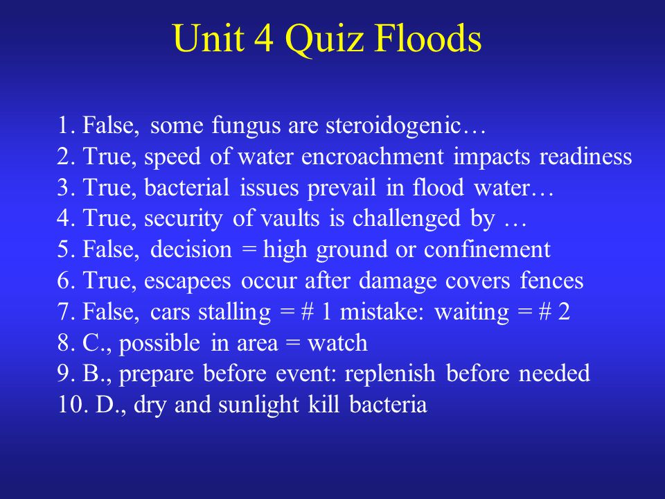 Unit 4 Quiz Floods 1. False, some fungus are steroidogenic… 2.