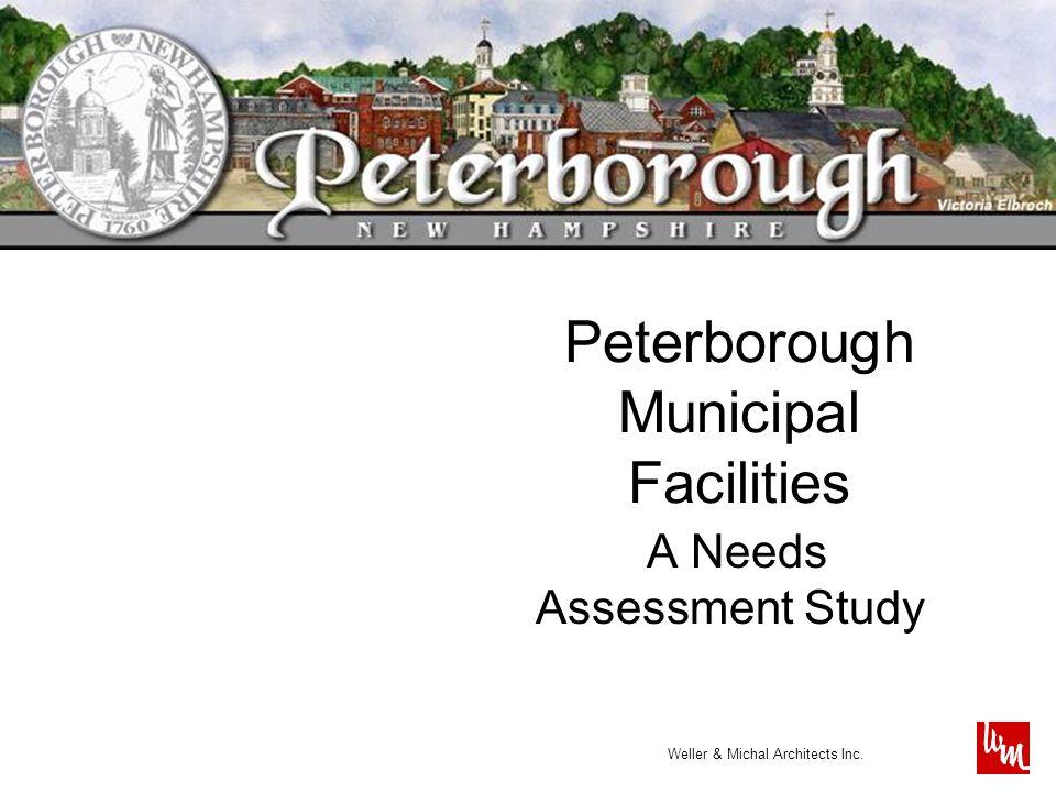 Weller & Michal Architects Inc. Peterborough Municipal Facilities A Needs Assessment Study