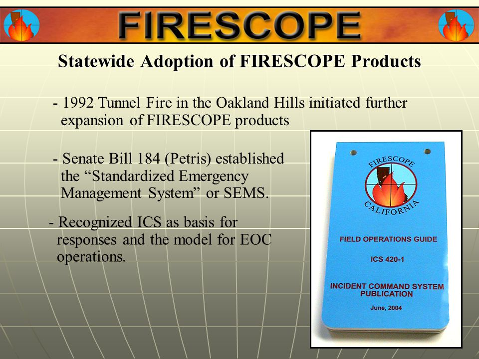 - Recognized ICS as basis for responses and the model for EOC operations.