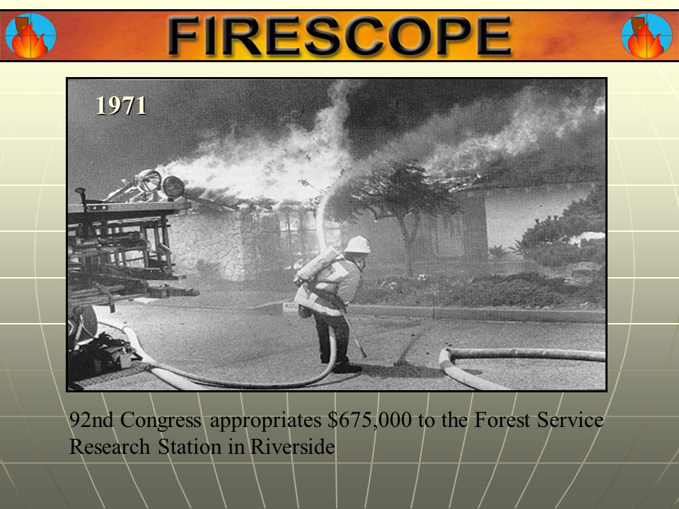 92nd Congress appropriates $675,000 to the Forest Service Research Station in Riverside 1971