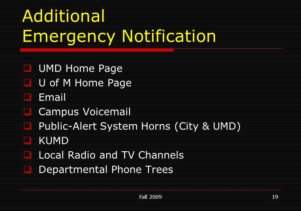 Fall 200919  UMD Home Page  U of M Home Page  Email  Campus Voicemail  Public-Alert System Horns (City & UMD)  KUMD  Local Radio and TV Channel