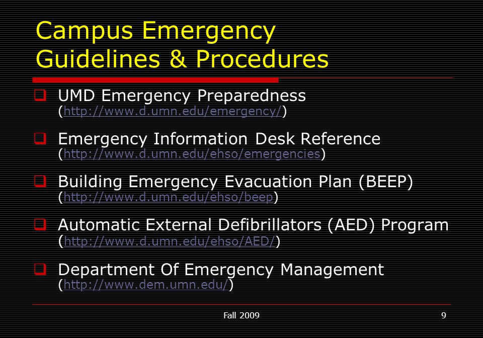 Fall 20099  UMD Emergency Preparedness (http://www.d.umn.edu/emergency/)http://www.d.umn.edu/emergency/  Emergency Information Desk Reference (http: