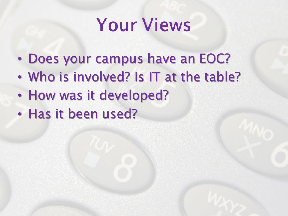 Your Views Does your campus have an EOC. Does your campus have an EOC.