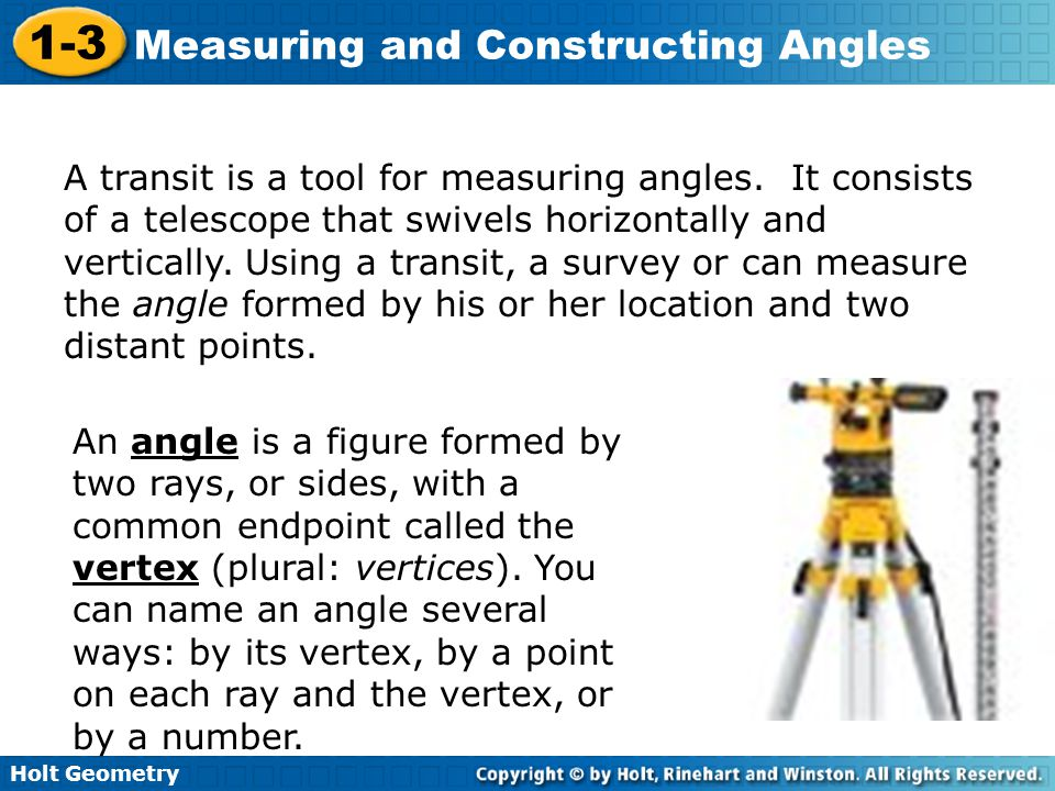 Holt Geometry 1-3 Measuring and Constructing Angles Lesson Quiz: Part I Classify each angle as acute, right, or obtuse.