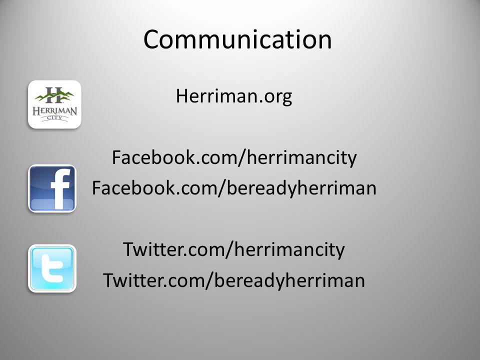 Herriman.org Facebook.com/herrimancity Facebook.com/bereadyherriman Twitter.com/herrimancity Twitter.com/bereadyherriman
