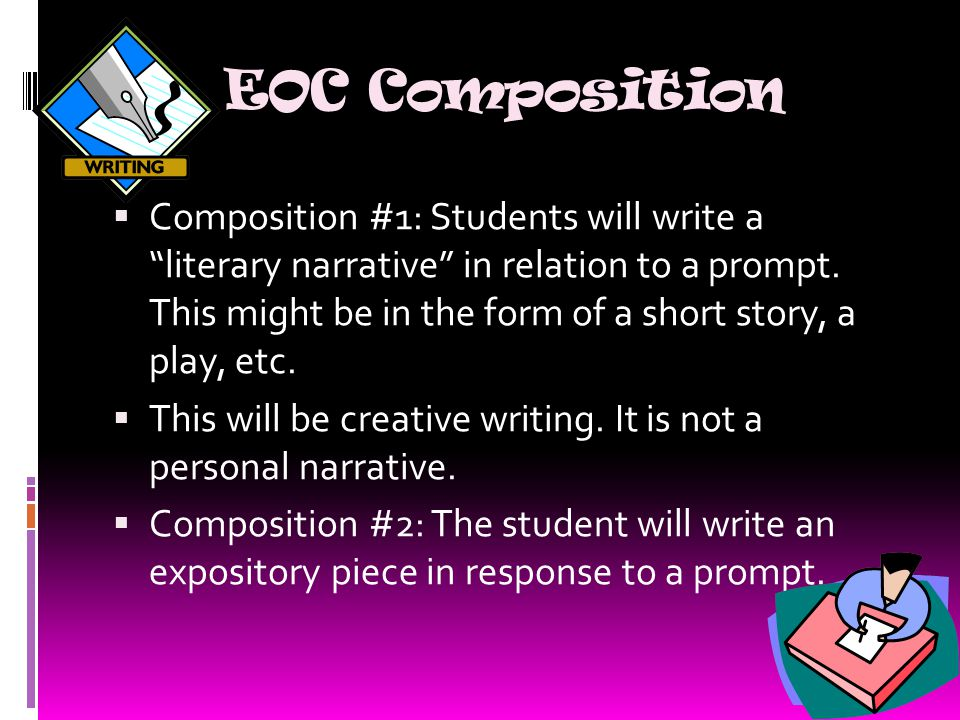 EOC Composition  Composition #1: Students will write a literary narrative in relation to a prompt.