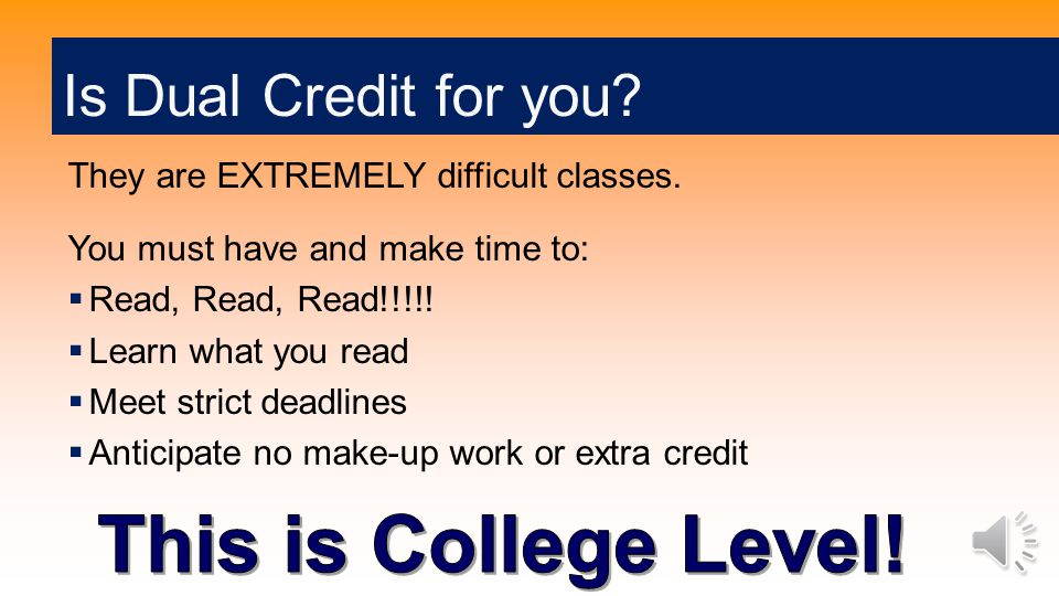 You must:  Be a current 10 th or 11 th grade student  Be college ready in Reading, Writing, and possibly Math  TSI/Accuplacer test – to be given Saturday, May 16, 2015  Score over 4000 on EOC English II (for Reading and Writing)  Complete all necessary paperwork for Eastfield.