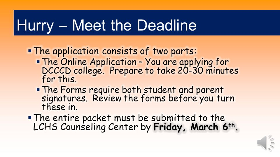 You must:  Complete the online application through Dallas County Community College.