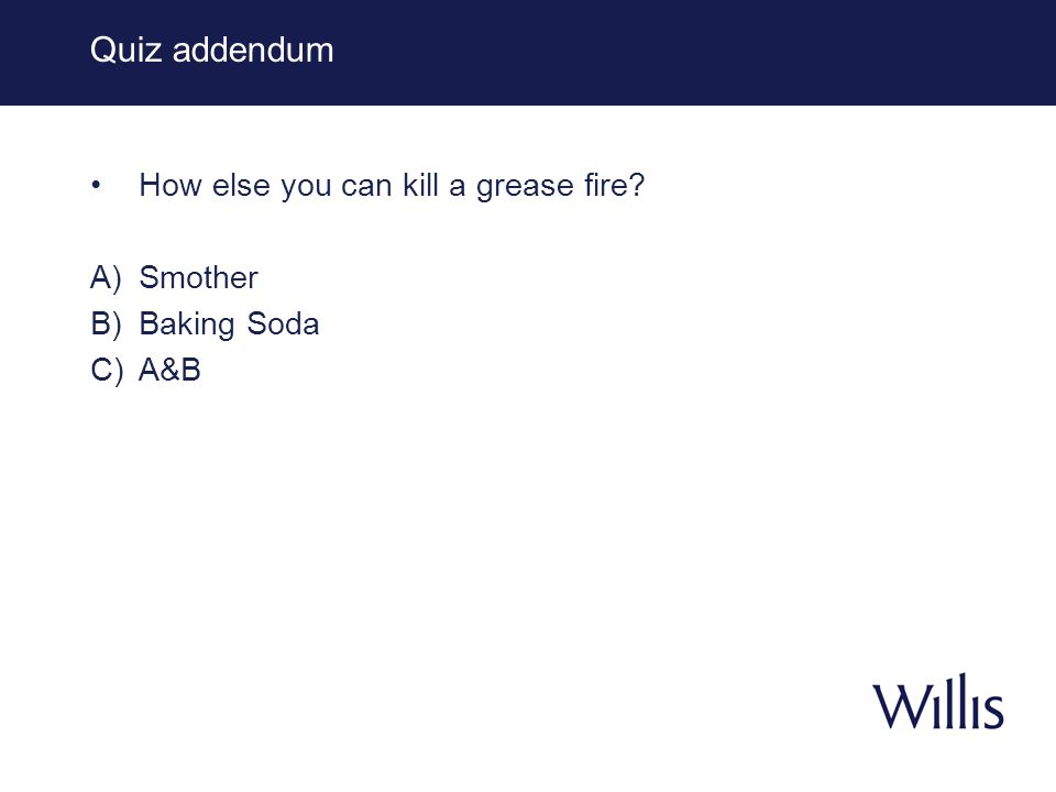 Quiz Question 3 Fire extinguisher marked ABC can be used on: A) Wood, Paper B) Electrical C) Liquids and grease D) All of the above