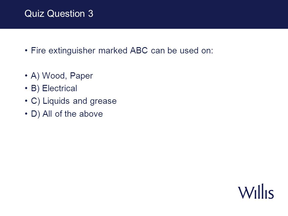 Quiz Question 4 Fire Extinguishers marked with D are used for A) Combustible chemicals B) Magnesium C) Potassium D) other flammable metals E) all of the above