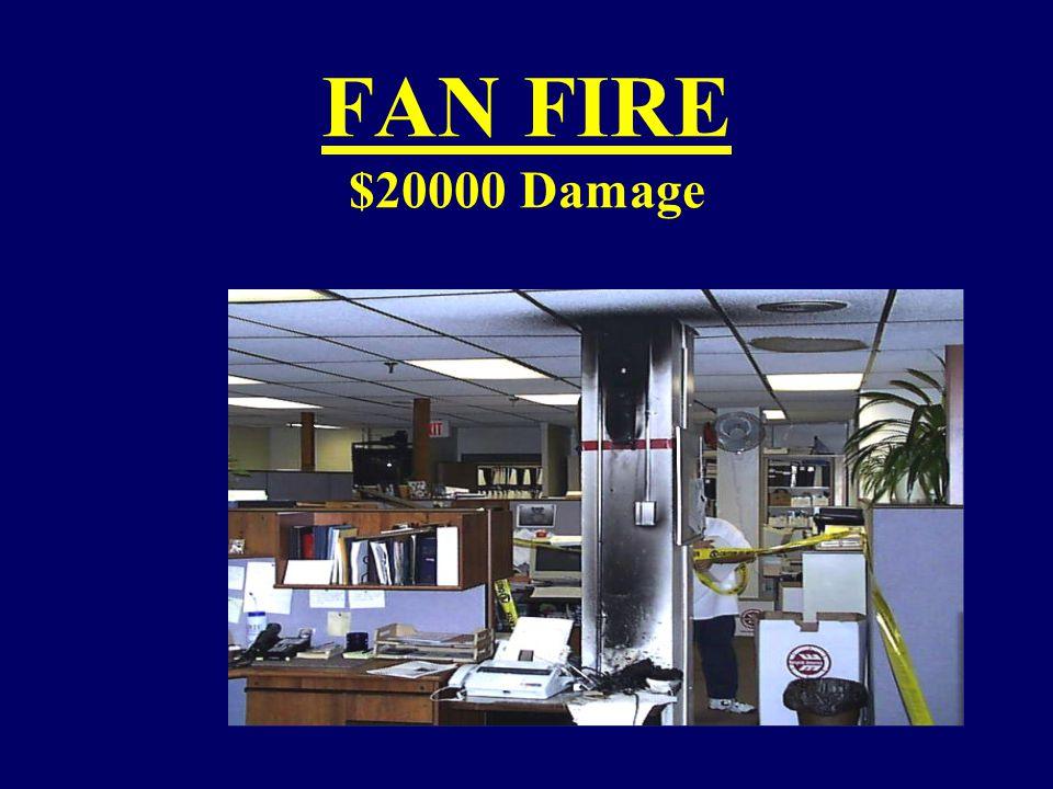 FAN FIRE $20000 Damage