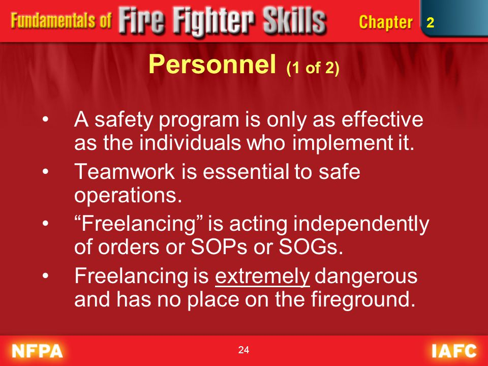 """24 Personnel (1 of 2) A safety program is only as effective as the individuals who implement it. Teamwork is essential to safe operations. """"Freelancin"""