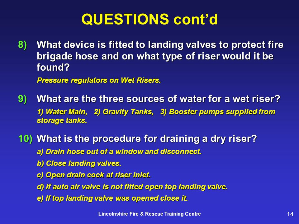 14 Lincolnshire Fire & Rescue Training Centre 8)What device is fitted to landing valves to protect fire brigade hose and on what type of riser would it be found.