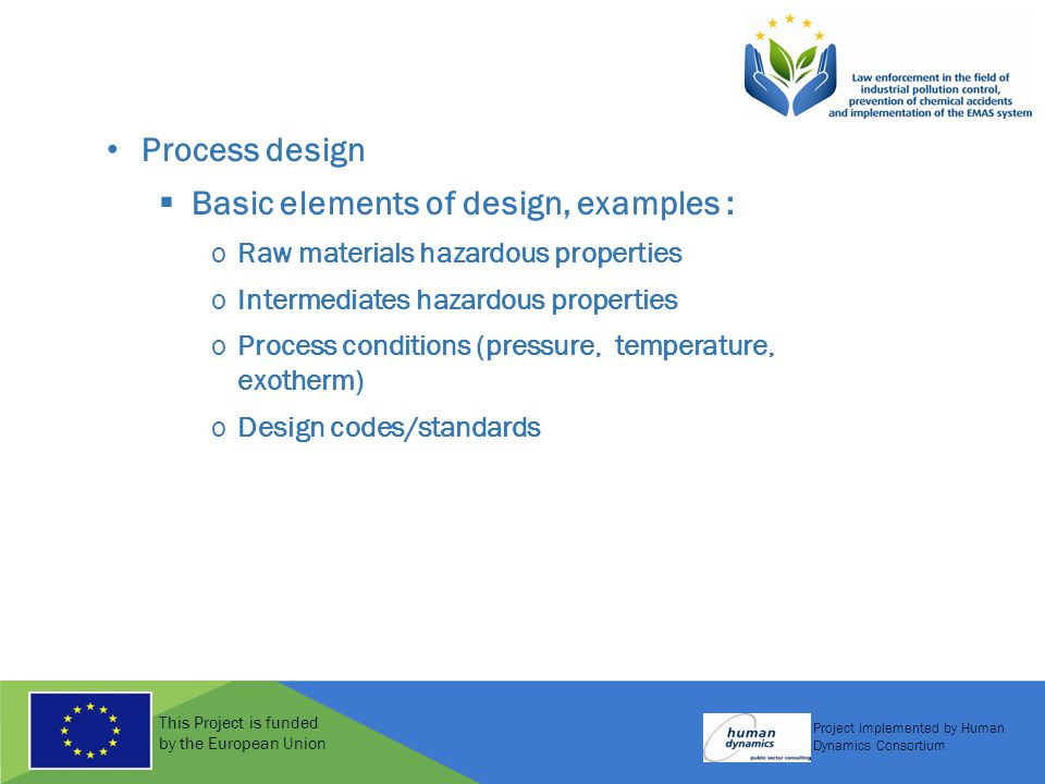This Project is funded by the European Union Project implemented by Human Dynamics Consortium Process design  Basic elements of design, examples : oR