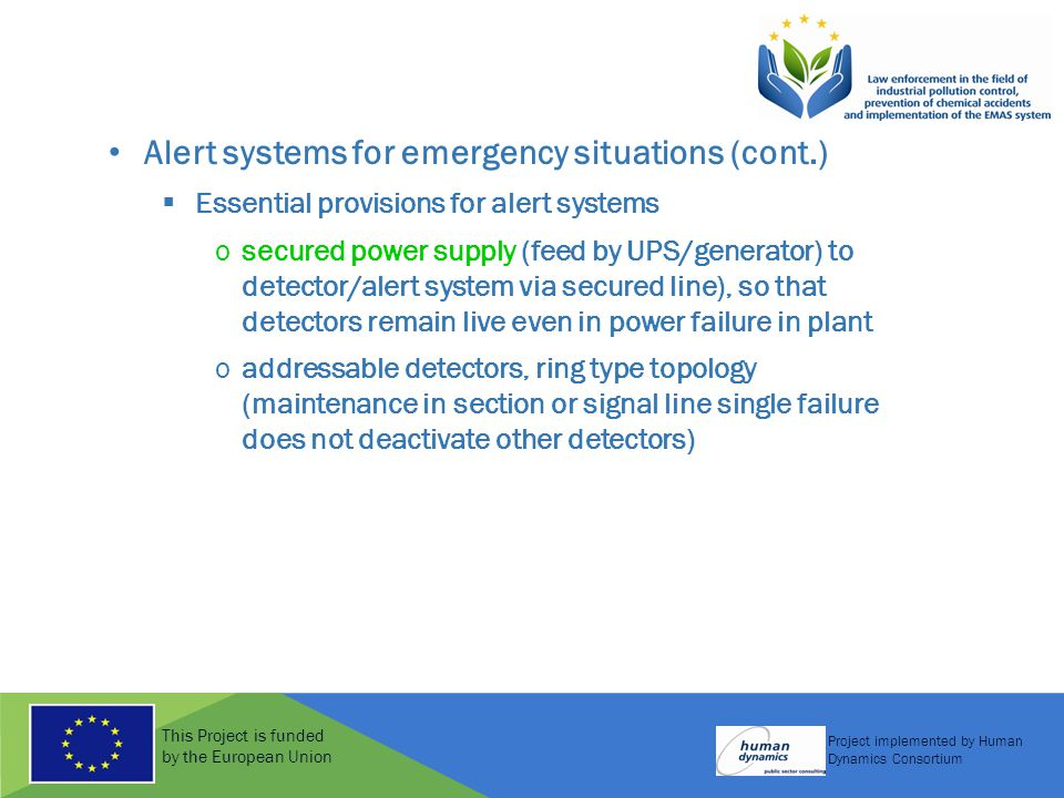 This Project is funded by the European Union Project implemented by Human Dynamics Consortium Alert systems for emergency situations (cont.)  Essenti
