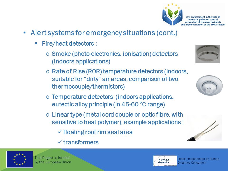 This Project is funded by the European Union Project implemented by Human Dynamics Consortium Alert systems for emergency situations (cont.)  Fire/he