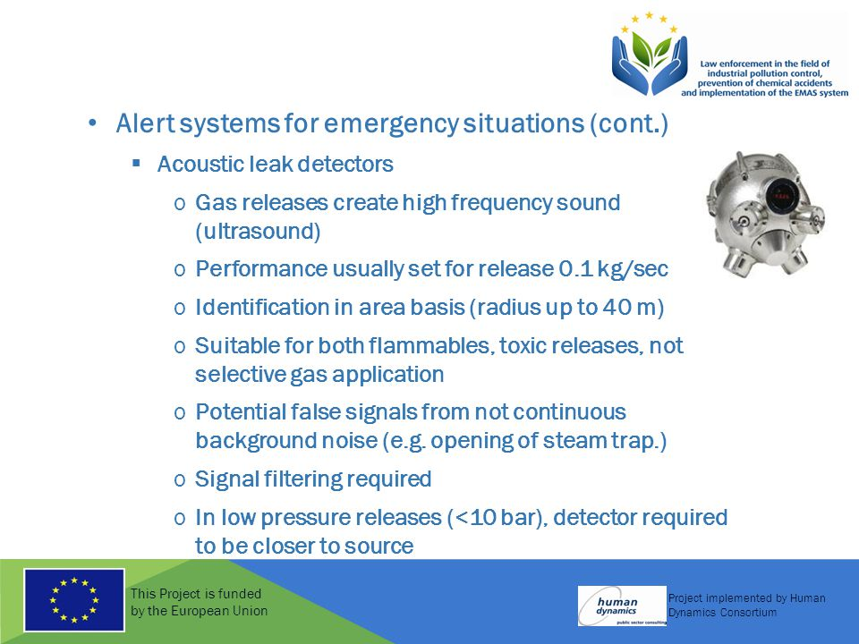 This Project is funded by the European Union Project implemented by Human Dynamics Consortium Alert systems for emergency situations (cont.)  Acousti